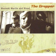 the dropper medeski martinwood