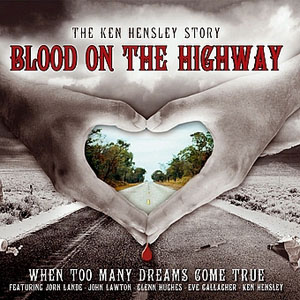 KEN HENSLEY / Blood On The Highway