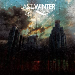LAST WINTER / Under The Silver Of Machines